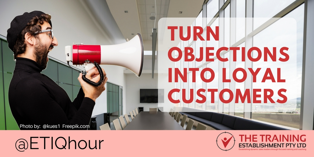 @ETIQhour Topic – Turn objections into loyal customers